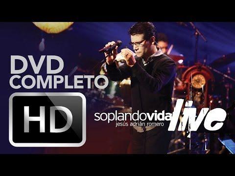 Soplando Vida Live - Jesus Adrian Romero - DVD Completo - YouTube