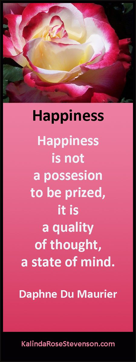 """Daphne Du Maurier Quote on Happiness. """"Happiness is not a possesion to be prized, it is a quality of thought, a state of mind."""""""