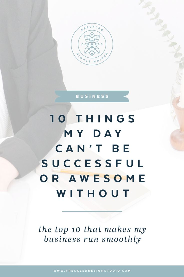10 things my days can't be successful or awesome without by Freckled Design Studio