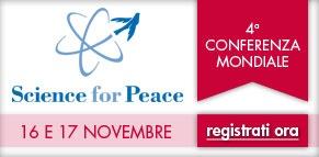 #scienceforpeace2012: 32 relatori da 12 Paesi. La 4° Conferenza mondiale affronterà temi di grande attualità.