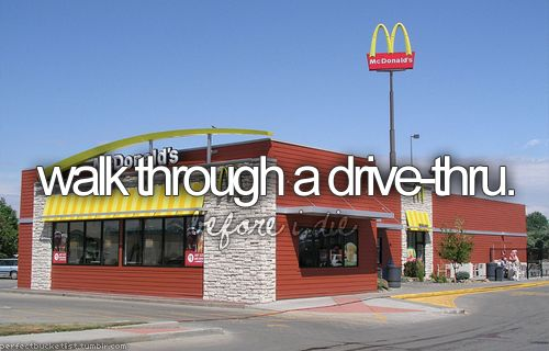 walk through a drive-thru