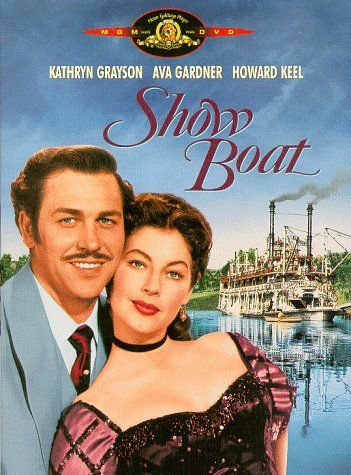 'Showboat', 1951 - Starring Kathryn Grayson, Ava Gardner & Howard Keel - Magnolia & Ravenal are a huge success. But after Magnolia marries Gaylord Ravenal, they decide to go off to Chicago, where there are higher stake poker games. Unfortunately, after a year or so, his luck runs out & he runs off & deserts Magnolia, not knowing she's now pregnant with their child.