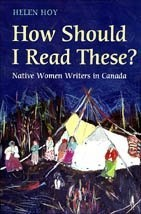 How Should I Read These?: Native Women Writers in Canada by Helen Hoy,http://www.amazon.ca/dp/0802035191/ref=cm_sw_r_pi_dp_0Q43qb01K9Z90    How to read native writing as a cultural outsider.