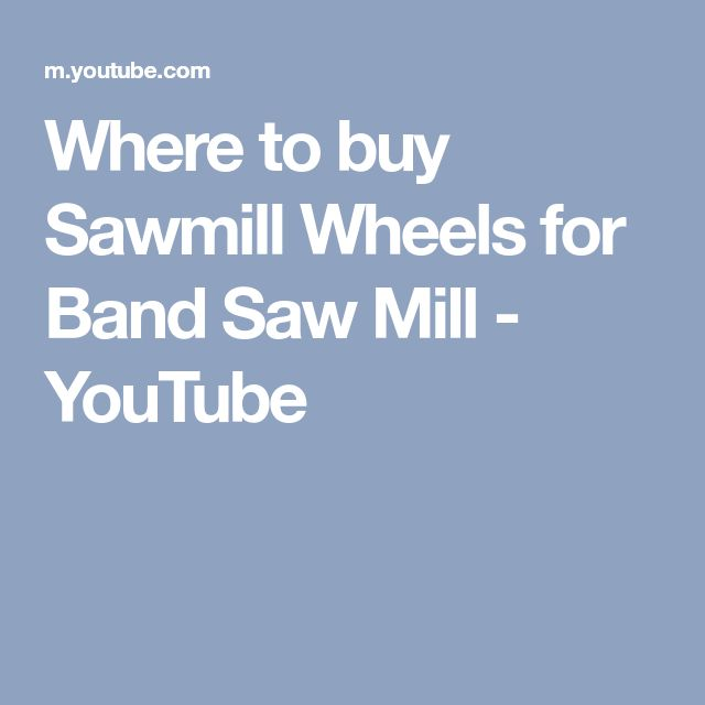 Where to buy Sawmill Wheels for Band Saw Mill - YouTube