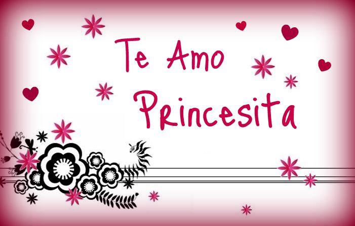 Te amo princesita