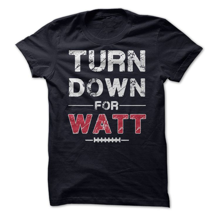 Houston Texans Turn Down for WATT T Shirt | For sale at http://www.sunfrogshirts.com/Sports/Turn-down-for-Watt-shirt.html?6987