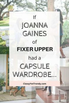 What if Joanna Gaines of the HGTV show Fixer Upper uses a capsule wardrobe? Her outfits consist mainly of essentials and her style is casual. She wears clothes such as a tee, utility jacket, jeans, skirts, boots, etc. Also, shop a few of her outfits...