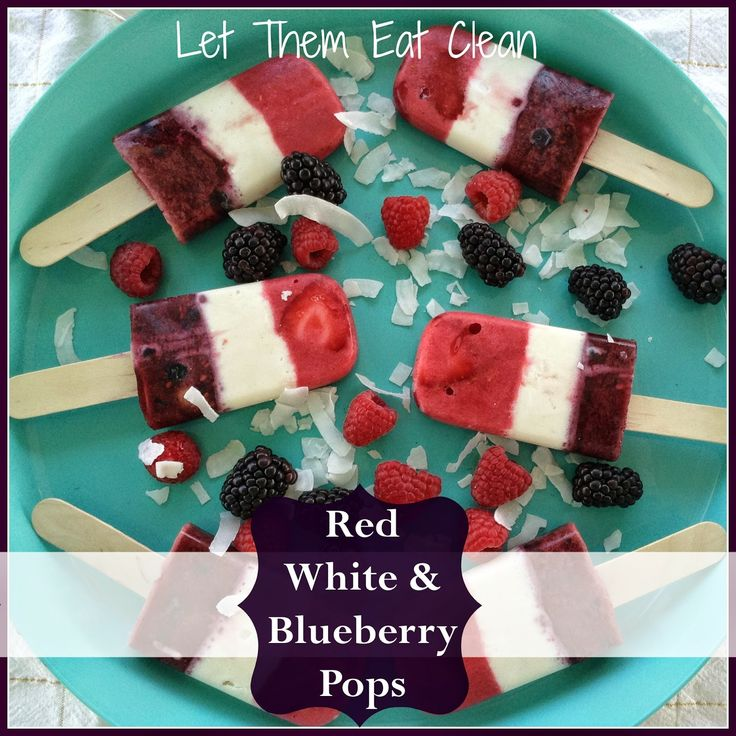 Red White Blueberry Pops ~ Let Them Eat Clean #berries #popsicle # ...