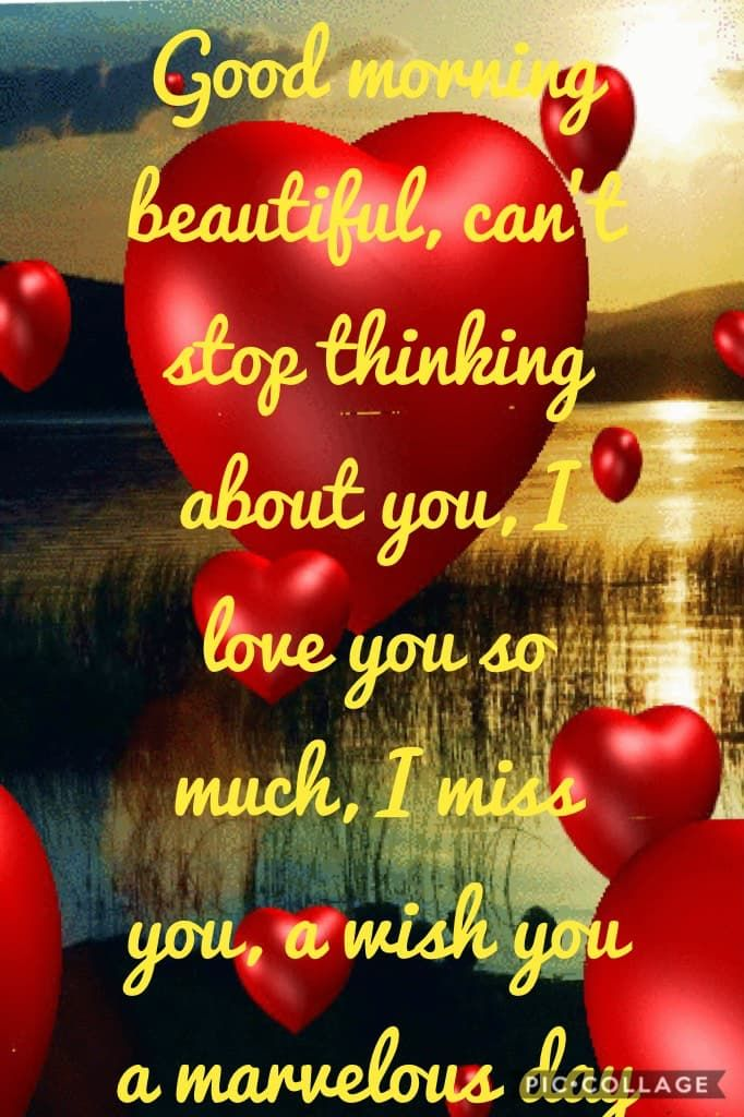 Good Morning Beautiful Can't Stop Thinking About You I Love You So Delectable Morni To True Love Sunshine