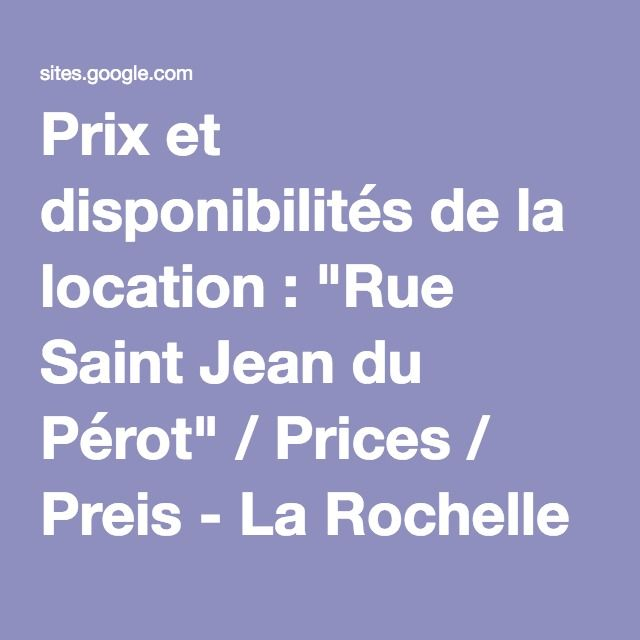 """Prix et disponibilités de la location : """"Rue Saint Jean du Pérot"""" / Prices / Preis - La Rochelle location vacances"""