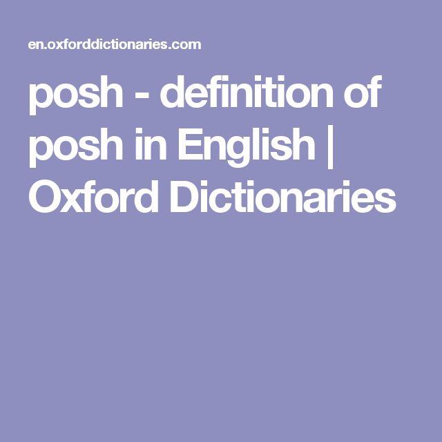 posh - definition of posh in English | Oxford Dictionaries