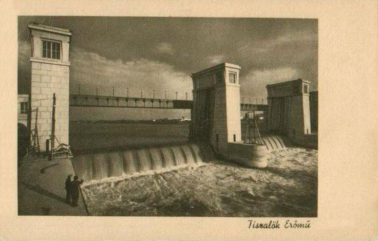 Tiszalöki Vízlépcső és erőmű /  barrage and power station in Tiszalök Forrás/source: egykor.hu
