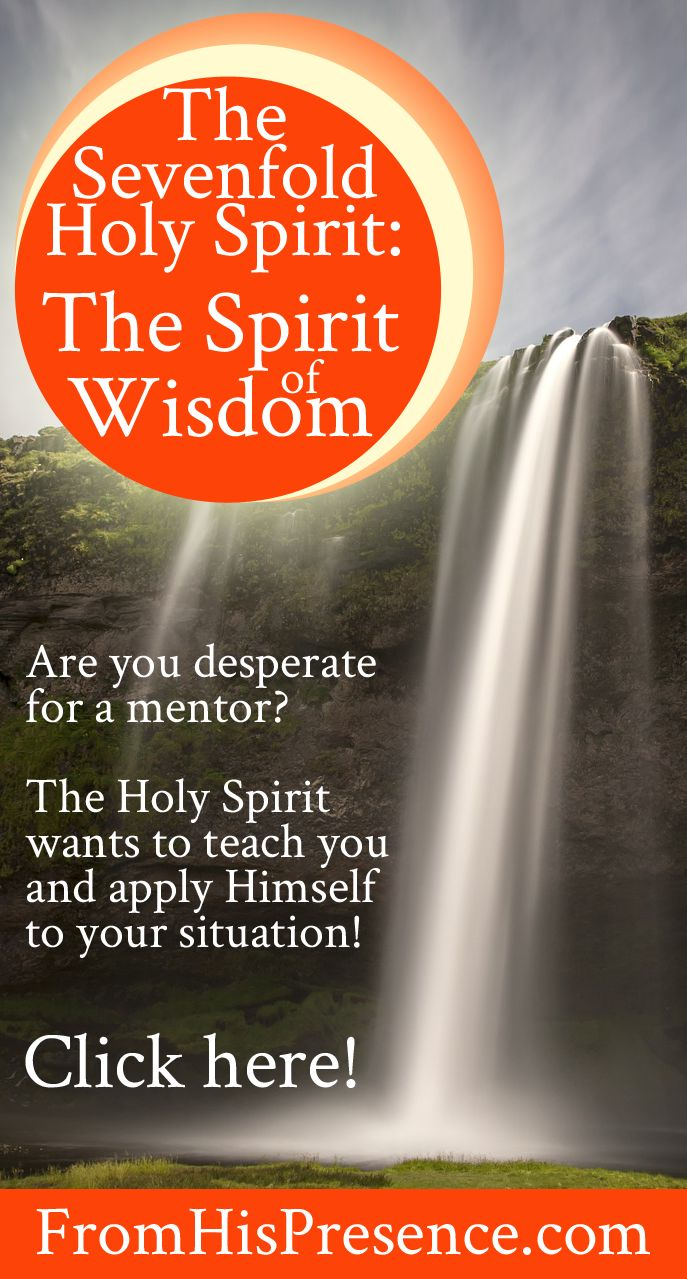 Free study on the sevenfold Holy Spirit. Are you desperate for a mentor? Here's the Mentor you need--the Holy Spirit. He's the Spirit of wisdom, and He wants to apply Himself to your situation!