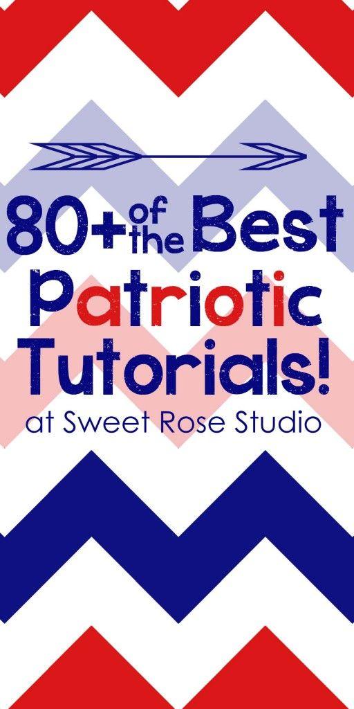 80+ of the BEST Patriotic Tutorials at Sweet Rose Studio