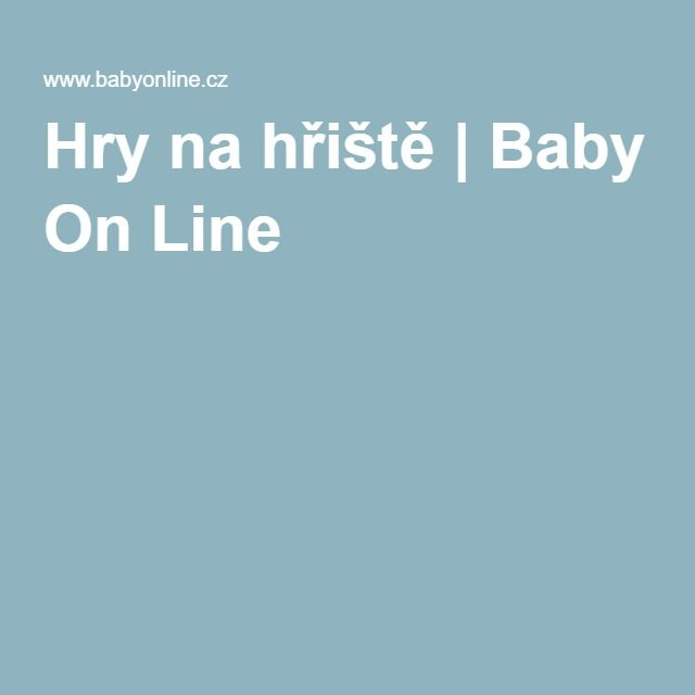 Hry na hřiště | Baby On Line