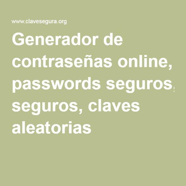 Generador de contraseñas online, passwords seguros, claves aleatorias