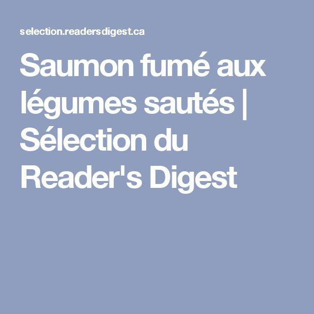 Saumon fumé aux légumes sautés   Sélection du Reader's Digest