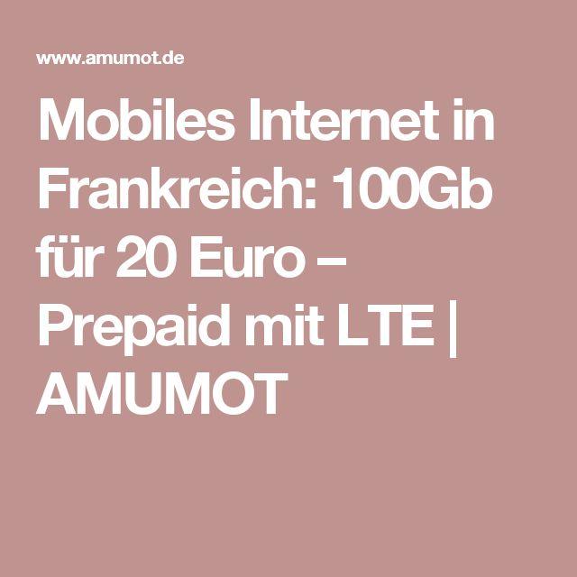 Mobiles Internet in Frankreich: 100Gb für 20 Euro – Prepaid mit LTE | AMUMOT