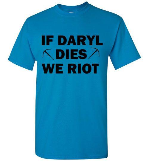 If Daryl Dies We Riot T-Shirt