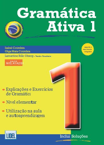 GRAMÁTICA ATIVA 1. Divided into 54 units of two pages each,  Gramatica Ativa 1 Brazilian version is as follows: on the left page, a lesson on a particular grammatical point accompanied by concrete examples on the right page of application exercises. Ref. number(s): POR-015 (book).