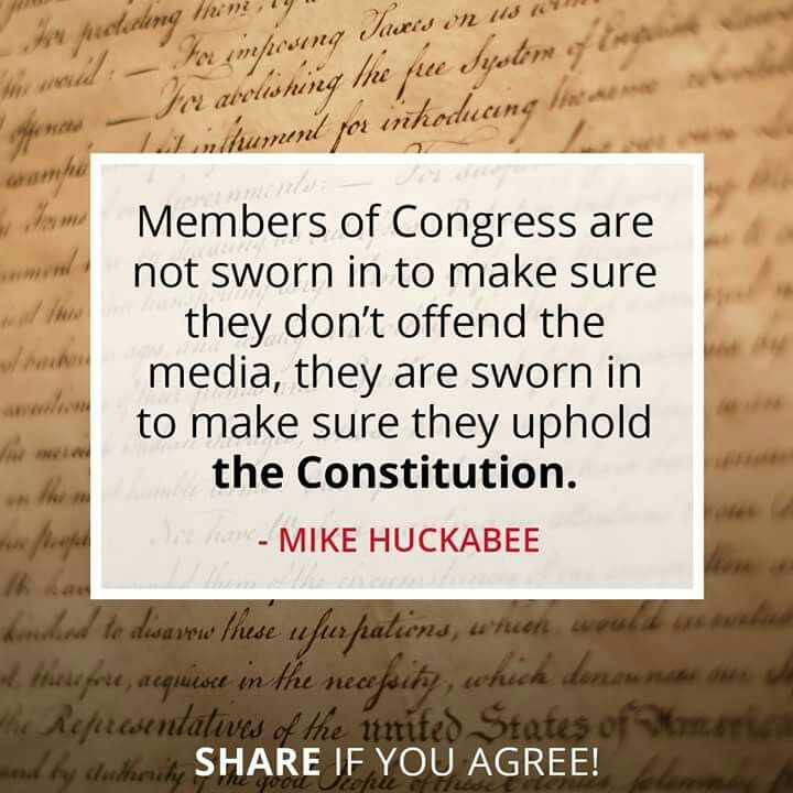 Constitution Quotes: Congress Is SWORN To UPHOLD THE CONSTITUTION Mike Huckabee