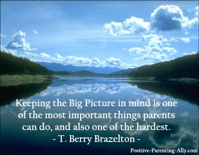 Parenting with big picture in mind by Brazelton: Focusing on the long term benefits for our children is difficult when buried in the short term mud. But with awareness, it's possible :-)