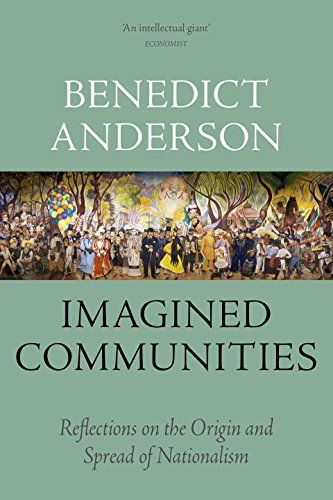 Imagined Communities: Reflections on the Origin and Sprea