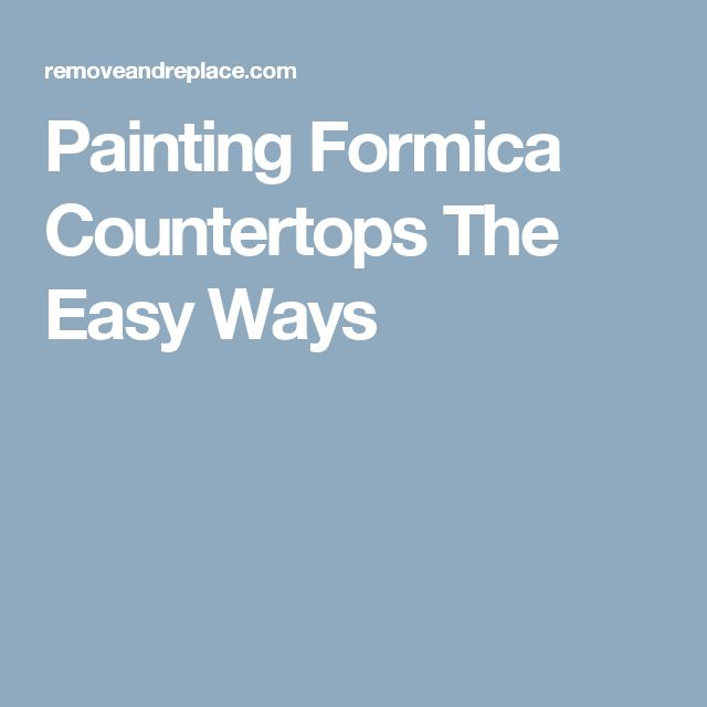 Painting Formica Countertops The Easy Ways