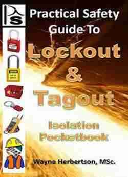 Practical Safety Guide To Lockout And Tagout (practical Safety Guides Book 2) free ebook