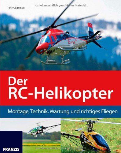 Sale Preis: Der RC-Helikopter: Montage, Technik, Wartung und richtiges Fliegen. Gutscheine & Coole Geschenke für Frauen, Männer und Freunde. Kaufen bei http://coolegeschenkideen.de/der-rc-helikopter-montage-technik-wartung-und-richtiges-fliegen