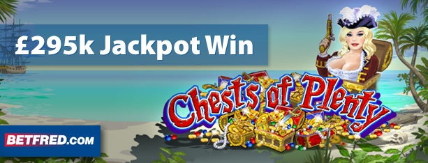 A Betfred customer won a £295,000 progressive jackpot when playing the Chests of Plenty slot game – read about the win: http://www.casinomanual.co.uk/295k-jackpot-win-chests-plenty-slot/