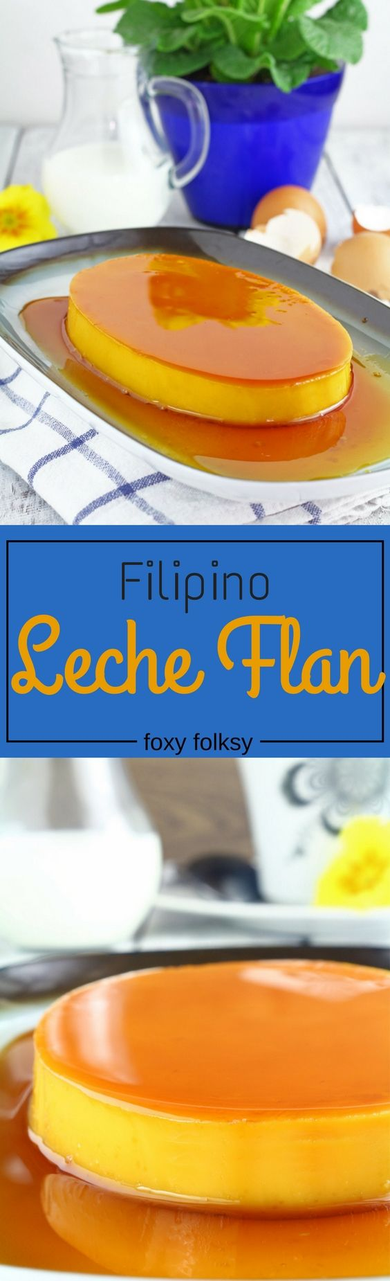 Learn the secret to a perfectly smooth and creamy Leche Flan. Get recipe here! | www.foxyfolksy.com #recipe #asianfood #filipinofood #dessert #flan