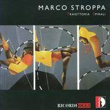 Marco Stroppa: Traiettoria; Spirali [CD]