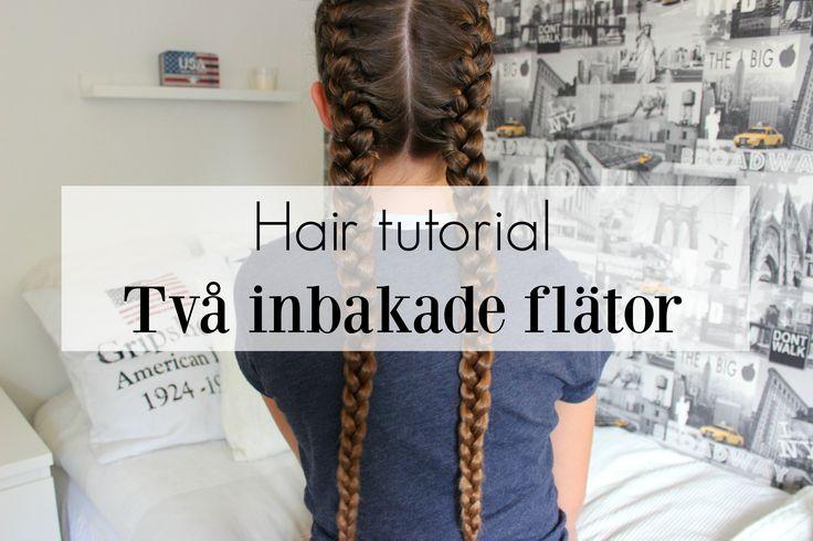 HAIR TUTORIAL | Två inbakade flätor
