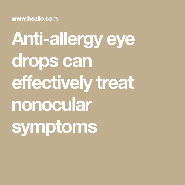 Anti-allergy eye drops can effectively treat nonocular symptoms