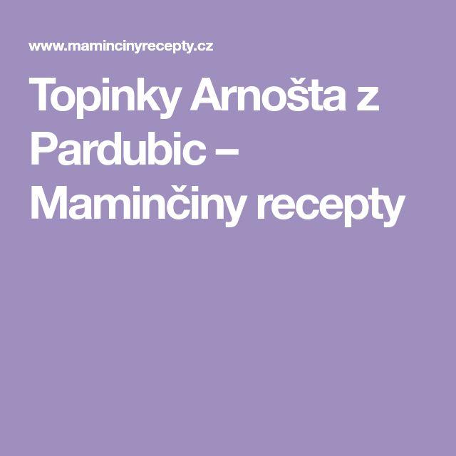 Topinky Arnošta z Pardubic – Maminčiny recepty