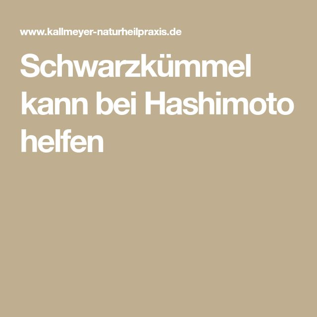 Schwarzkümmel kann bei Hashimoto helfen