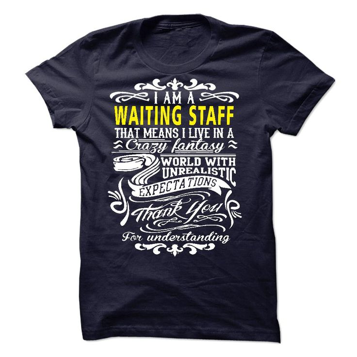 I am a Waiting Staff T-Shirts, Hoodies. VIEW DETAIL ==► https://www.sunfrog.com/LifeStyle/I-am-a-Waiting-Staff-19911979-Guys.html?id=41382