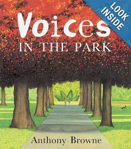 Voices in the Park by Anthony Browne - use to teach point of view, perspective, detail, voice