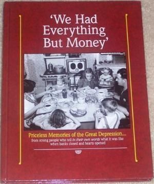 We Had Everything Buy Money (Stories of the Depression era)