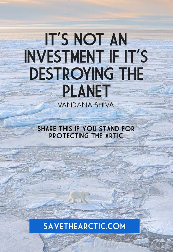 It's not an investment if it's destroying the planet.