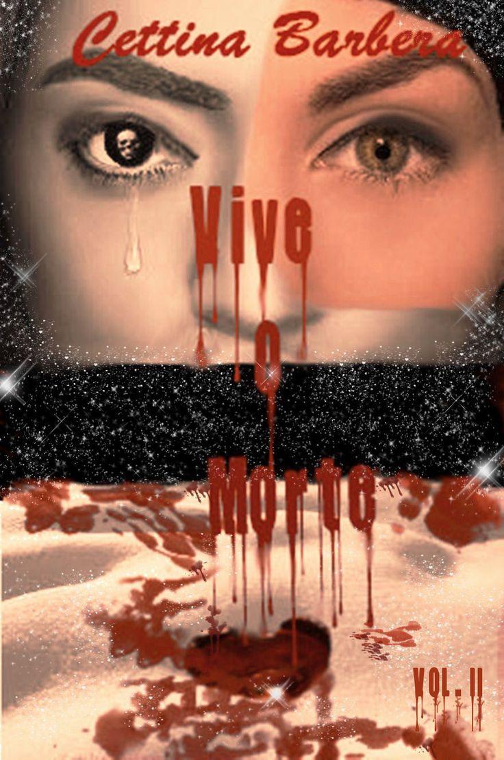 """Cover del secondo volume della raccolta di storie brevi """"Vive o Morte"""", acquistabile su Kindle, Kobo, Googleplay e su molti altri store dal 10 Agosto!"""