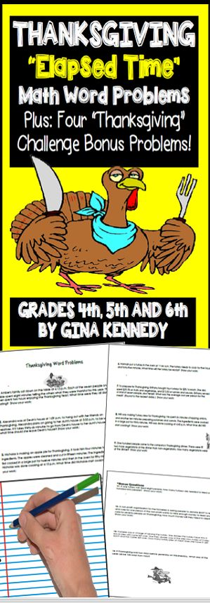 "Thanksgiving ""Elapsed Time"" Challenging Math Word Problems and Four Thanksgiving BONUS Math Critical Thinking Math Problem Solving Projects! Challenge your students with these higher level critical thinking math problems with a ""Thanksgiving"" theme. Answer Key Included.$"