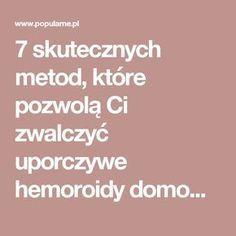 7 skutecznych metod, które pozwolą Ci zwalczyć uporczywe hemoroidy domowym sposobem | Popularne.pl