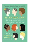 Me, my hair, and I / edited by Elizabeth Benedict. Twenty-seven women writers offer personal essays on why hair matters, with reflections and revelations about family, race, religion, culture, politics and more. Includes authors such as Myra Goldberg, Jane Green, Siri Hustvedt, Anne Lamott, Jane Smiley, Deborah Tannen, and Adriana Trigiani.