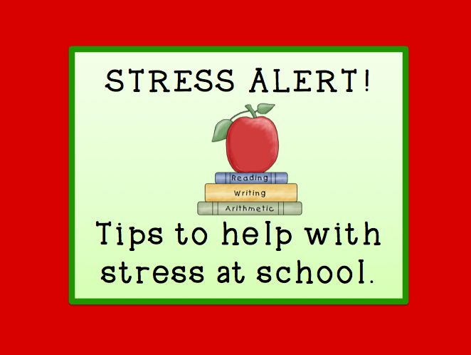 Tips to help with stress at school.