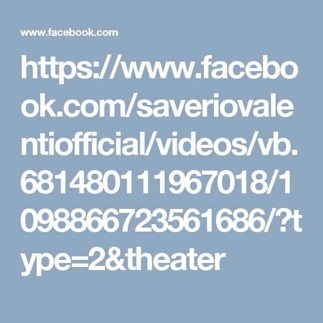 https://www.facebook.com/saveriovalentiofficial/videos/vb.681480111967018/1098866723561686/?type=2&theater