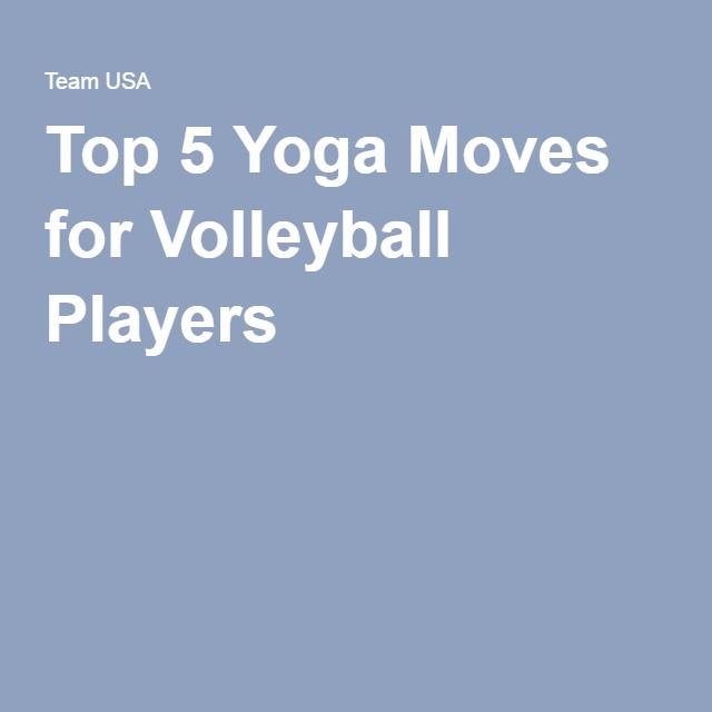 Top 5 Yoga Moves for Volleyball Players