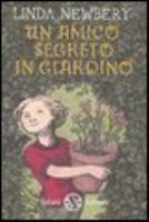 Un amico segreto in giardino : romanzo / Linda Newbery