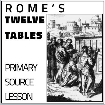 Twelve Tables Primary Source Lesson is quick primary source document analysis about Romes Twelve Tables.  WARNING: This is short and easy, three questions. Last question compares the Twelve Tables to Hammurabis Code. This includes an Twelve Tables excerpts, questions and key.